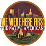 We Were Here First: The Native Americans