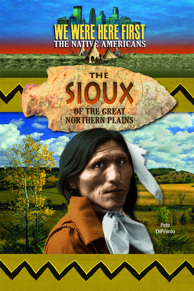 We Were Here First Sioux